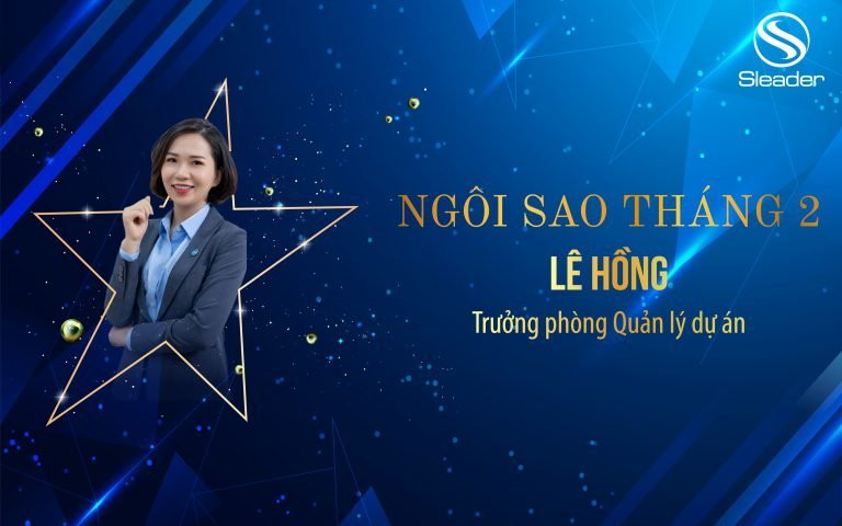 Văn hóa Sleader: Ngôi sao tháng 2 - Lê Hồng